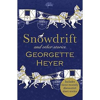 Snowdrift and Other Stories (includes three new recently discovered s