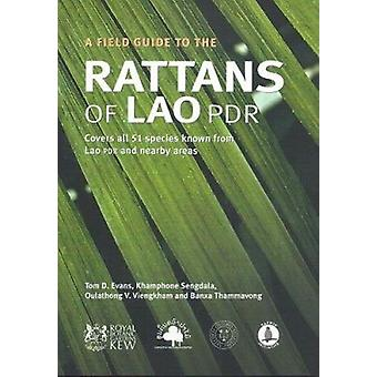 A Field Guide to the Rattans of Lao PDR by Tom D.  Evans - Khamphone
