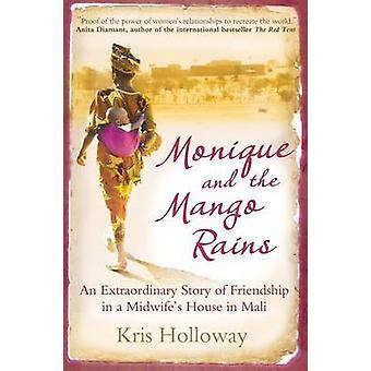 Monique y las lluvias de Mango - una extraordinaria historia de amistad en