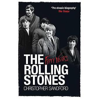 The Rolling Stones - vijftig jaar door Christopher Sandford - 97818498328