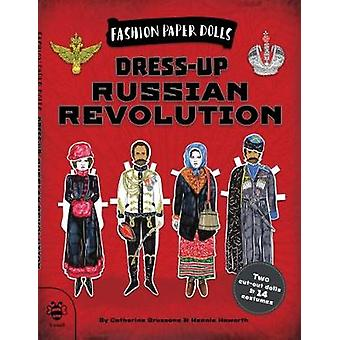 Dress-Up Russian Revolution - Discover History Through Fashion by Cath