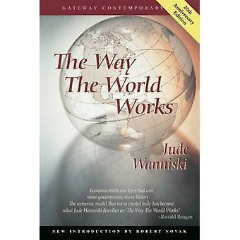 La façon dont le monde fonctionne (4e édition révisée) par Jude Wanniski - 9780