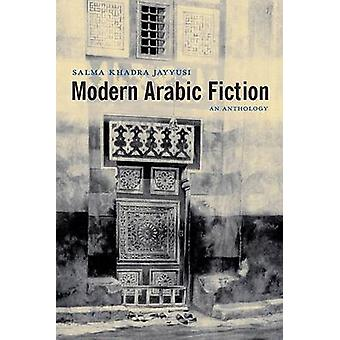 Moderne Arabische Fiktion - eine Anthologie von Salma Khadra Jayyusi - 9780231