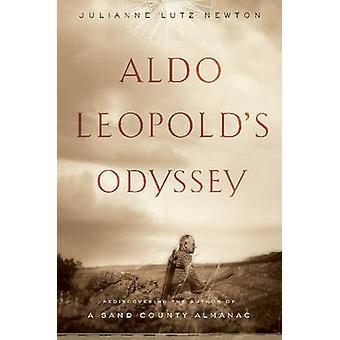 Aldo Leopold's Odyssey by Julianne Lutz Newton - 9781597260459 Book