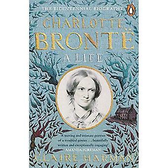 Charlotte Bront: Une vie