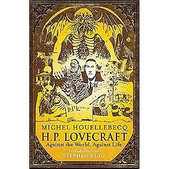 H.P. Lovecraft: tegen de wereld, tegen het leven