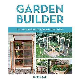 Garden Builder: Plans and Instructions for 35 Projects You Can Make (Paperback)