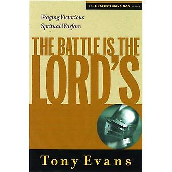 The Battle is the Lord's: Waging Victorious Spiritual Warfare (Understanding God)