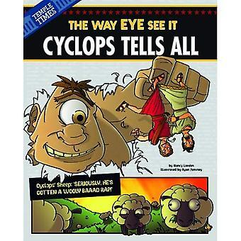 Cyclops fortæller alle (andre Side af myten)