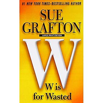 W Is for Wasted (Kinsey Milhone Mystery)