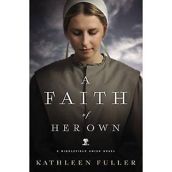 Ein Glaube der eigenen von Fuller & Kathleen