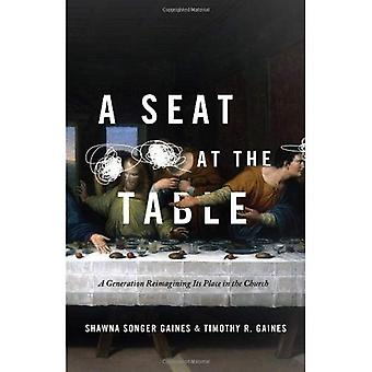 A Seat at the Table: A Generation Reimagining Its Place in the Church (New Beacon Bible Commentary)