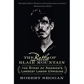 De slag van Blair Mountain: het verhaal van Amerika's grootste arbeid opstand