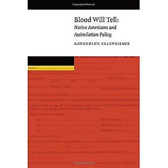 Blut wird sagen: Native Americans und Politik der Assimilierung (neue Visionen in Native American und indigene Studien)