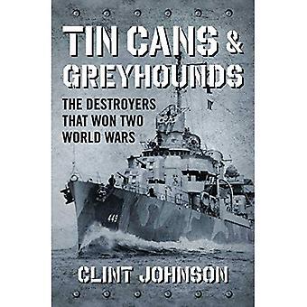 Konservburkar och vinthundar: The jagare som vann två världskrig