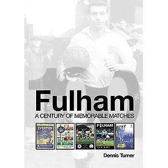 Fulham: Ett århundrade av minnesvärda matcher
