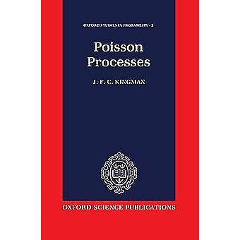 Poisson Processes by Kingman & J. F.