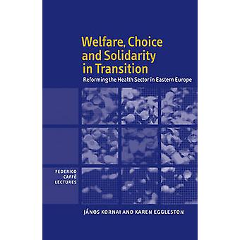 Welfare Choice and Solidarity in Transition by Janos Kornai