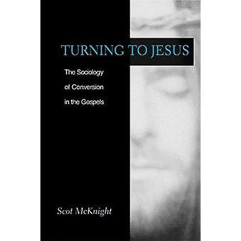 Turning to Jesus by MCKNIGHT
