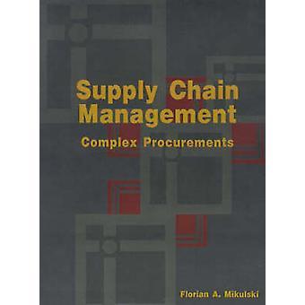 Supply Chain Management komplekse indkøb processen for at købe tilpassede teknologi af Mikulski & Florian A.