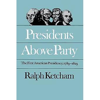 Presidenter ovan part amerikanska presidentskapet 17891829 av Ketcham & Ralph
