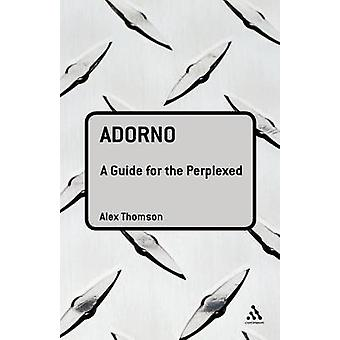 Adorno A Guide for den forvirret av Thomson & Alex