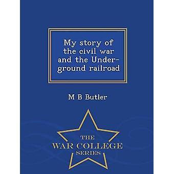 Min berättelse om inbördeskriget och den Underground railroad War College-serien av Butler & M B