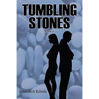 Tumbling Stones by Roberts & Carol Clark