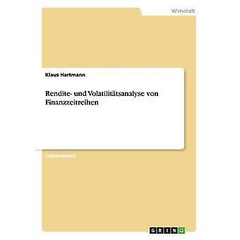 Rendite und Volatilittsanalyse von Finanzzeitreihen by Hartmann & Klaus