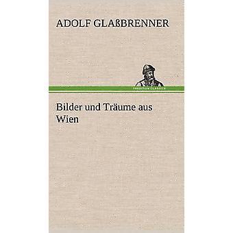 Bilder Und Traume Aus Wien af Gla Brenner & Adolf