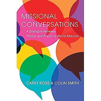 Missional samtal: En dialog mellan teori och praktik i världen uppdrag