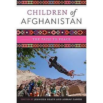 Children of Afghanistan - The Path to Peace by Jennifer Heath - Ashraf