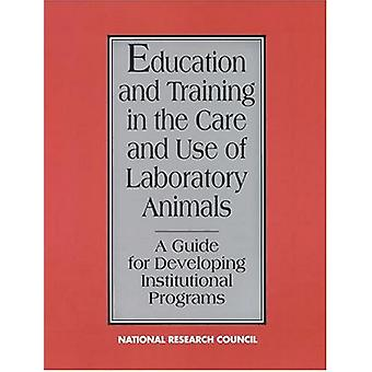Education and Training in the Care and Use of Laboratory Animals - A G