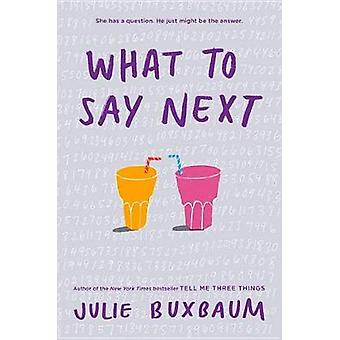 What to Say Next by Julie Buxbaum - 9780553535686 Book
