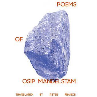 Poems of Osip Mandelstam by Osip Mandelstam - Peter France - 97808112