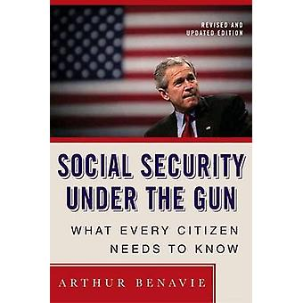 Social Security Under the Gun - What Every Citizen Needs to Know about