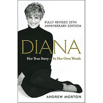 Diana - Her True Story - Fully Revised 25th Anniversary Edition by And