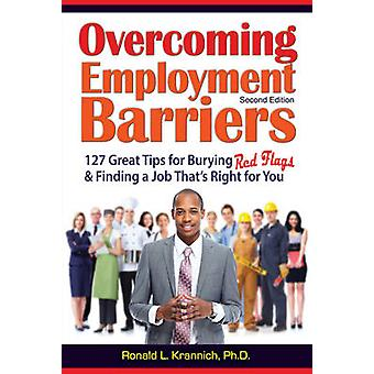 Overcoming Barriers to Employment - 127 Great Tips for Putting Red Fla