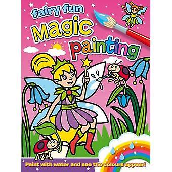 Magic Painting - Fairy Fun by Angela Hewitt - 9781782700685 Book