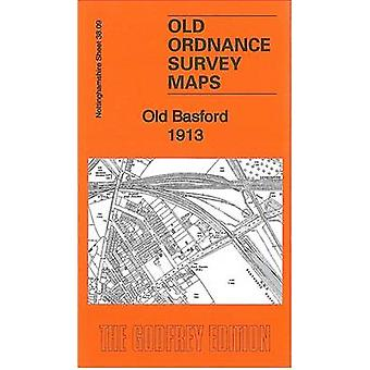 Old Basford 1913 - Nottinghamshire Sheet 38.09 by Barrie Trinder - 978