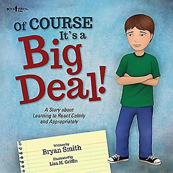 Of Course It's a Big Deal by Bryan Smith - Lisa Griffen - 97819448821