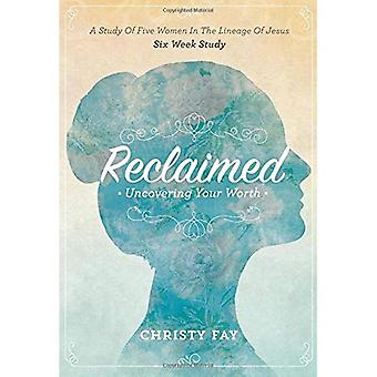 Reclaimed: Uncovering Your Worth
