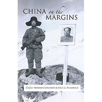 China on the Margins by Sherman Cochran - Paul G. Pickowicz - 9781933