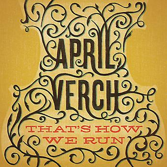 April Verch - That's How We Run [CD] USA import