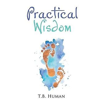 Practical Wisdom by T. B. Human - 9781788236119 Book