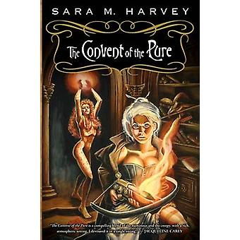 The Convent of the Pure by Harvey & Sara M