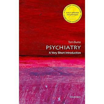 Psychiatry A Very Short Introduction by Tom Burns