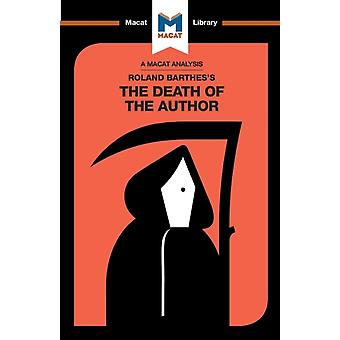 An Analysis of Roland Barthess The Death of the Author by Seymour & Laura