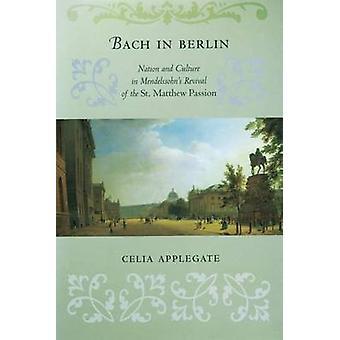 Bach in Berlin by Celia Applegate