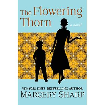 Flowering Thorn A Novel by Sharp & Margery